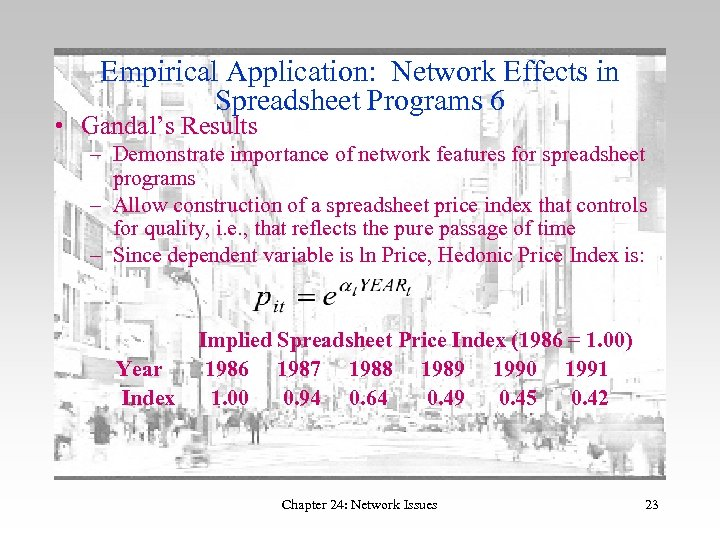 Empirical Application: Network Effects in Spreadsheet Programs 6 • Gandal's Results – Demonstrate importance