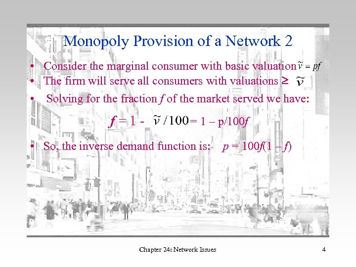 Monopoly Provision of a Network 2 • Consider the marginal consumer with basic valuation
