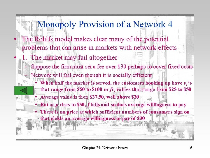 Monopoly Provision of a Network 4 • The Rohlfs model makes clear many of