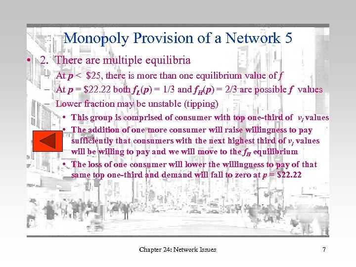 Monopoly Provision of a Network 5 • 2. There are multiple equilibria – At
