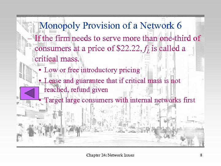 Monopoly Provision of a Network 6 – If the firm needs to serve more