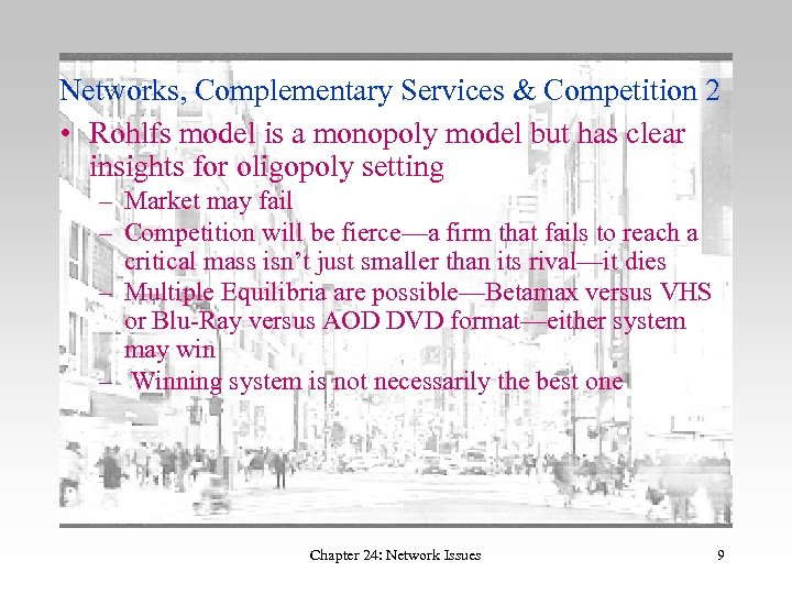 Networks, Complementary Services & Competition 2 • Rohlfs model is a monopoly model but