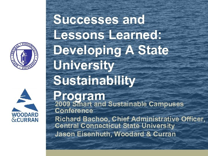Successes and Lessons Learned: Developing A State University Sustainability Program 2009 Smart and Sustainable