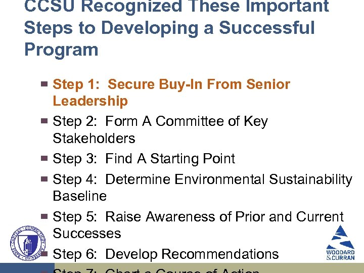 CCSU Recognized These Important Steps to Developing a Successful Program ▀ ▀ ▀ Step