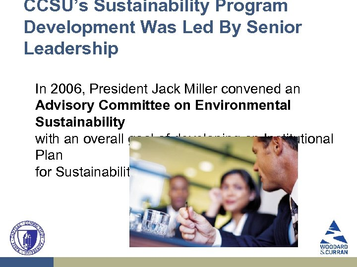 CCSU's Sustainability Program Development Was Led By Senior Leadership In 2006, President Jack Miller