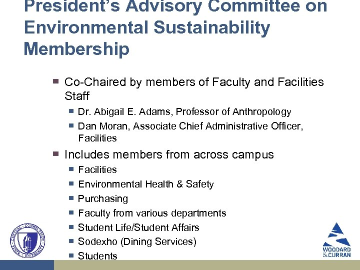 President's Advisory Committee on Environmental Sustainability Membership ▀ Co-Chaired by members of Faculty and