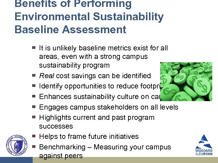 Benefits of Performing Environmental Sustainability Baseline Assessment ▀ ▀ ▀ ▀ It is unlikely