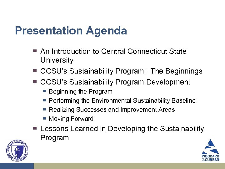 Presentation Agenda ▀ ▀ ▀ An Introduction to Central Connecticut State University CCSU's Sustainability