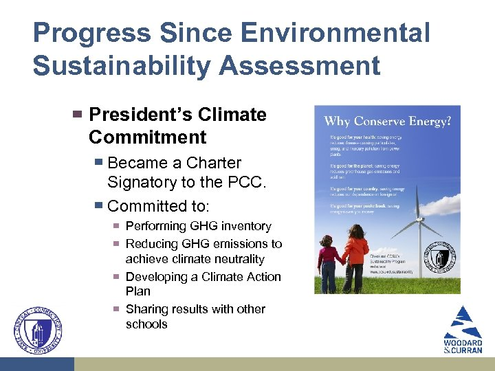 Progress Since Environmental Sustainability Assessment ▀ President's Climate Commitment ▀ ▀ Became a Charter