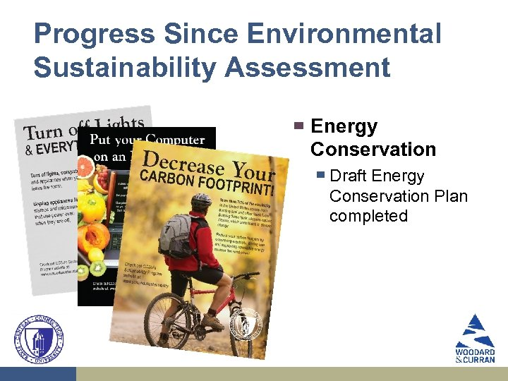 Progress Since Environmental Sustainability Assessment ▀ Energy Conservation ▀ Draft Energy Conservation Plan completed