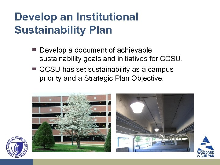 Develop an Institutional Sustainability Plan ▀ ▀ Develop a document of achievable sustainability goals