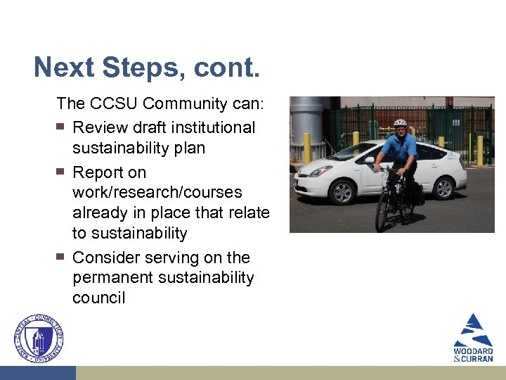 Next Steps, cont. The CCSU Community can: ▀ Review draft institutional sustainability plan ▀