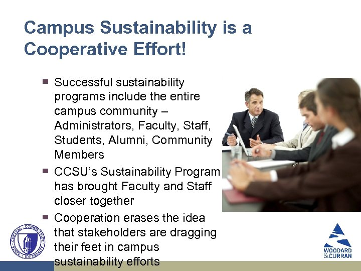Campus Sustainability is a Cooperative Effort! ▀ ▀ ▀ Successful sustainability programs include the