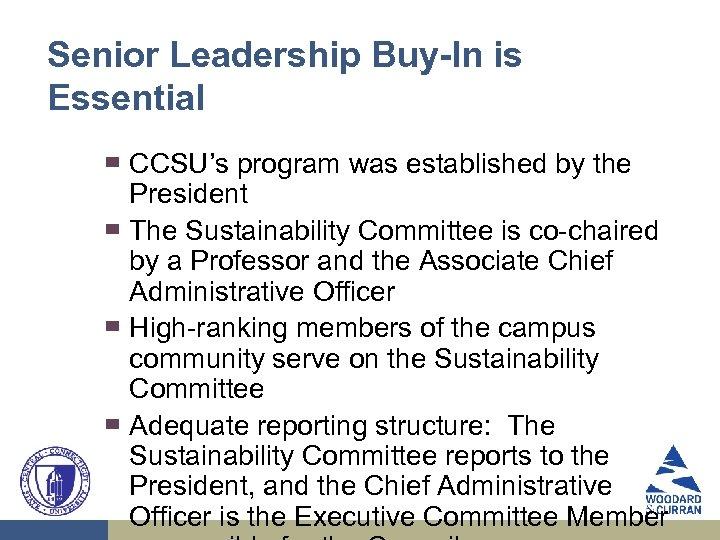 Senior Leadership Buy-In is Essential ▀ ▀ CCSU's program was established by the President