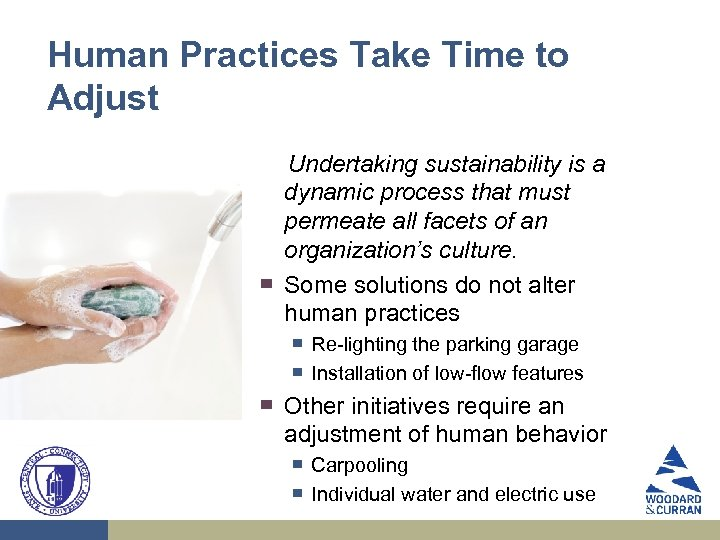 Human Practices Take Time to Adjust ▀ Undertaking sustainability is a dynamic process that