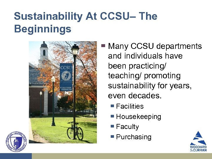 Sustainability At CCSU– The Beginnings ▀ Many CCSU departments and individuals have been practicing/