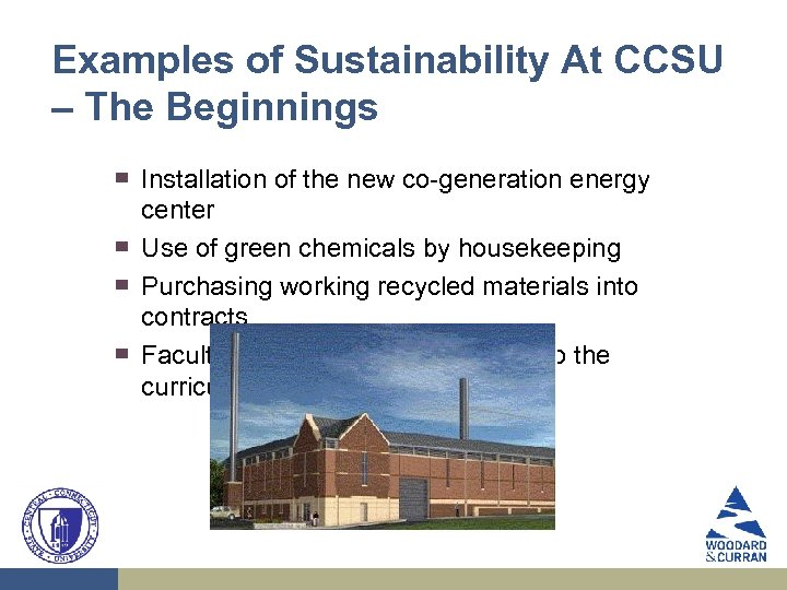 Examples of Sustainability At CCSU – The Beginnings ▀ ▀ Installation of the new