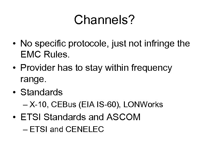 Channels? • No specific protocole, just not infringe the EMC Rules. • Provider has