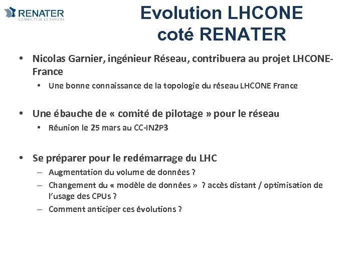 Evolution LHCONE coté RENATER • Nicolas Garnier, ingénieur Réseau, contribuera au projet LHCONEFrance •