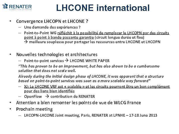 LHCONE international • Convergence LHCOPN et LHCONE ? – Une demande des expériences ?