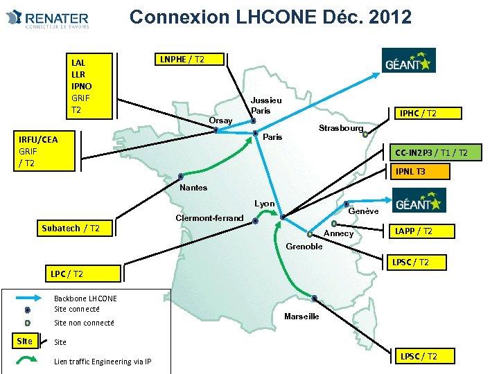 Connexion LHCONE Déc. 2012 LAL LLR IPNO GRIF T 2 LNPHE / T 2