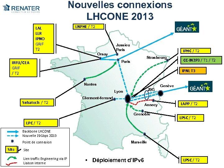 Nouvelles connexions LHCONE 2013 LAL LLR IPNO GRIF T 2 LNPHE / T 2