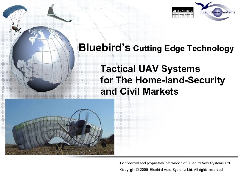 Bluebird's Cutting Edge Technology Tactical UAV Systems for The Home-land-Security and Civil Markets Confidential