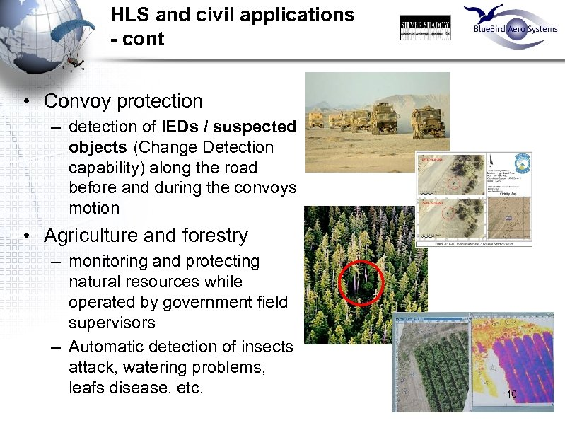 HLS and civil applications - cont • Convoy protection – detection of IEDs /
