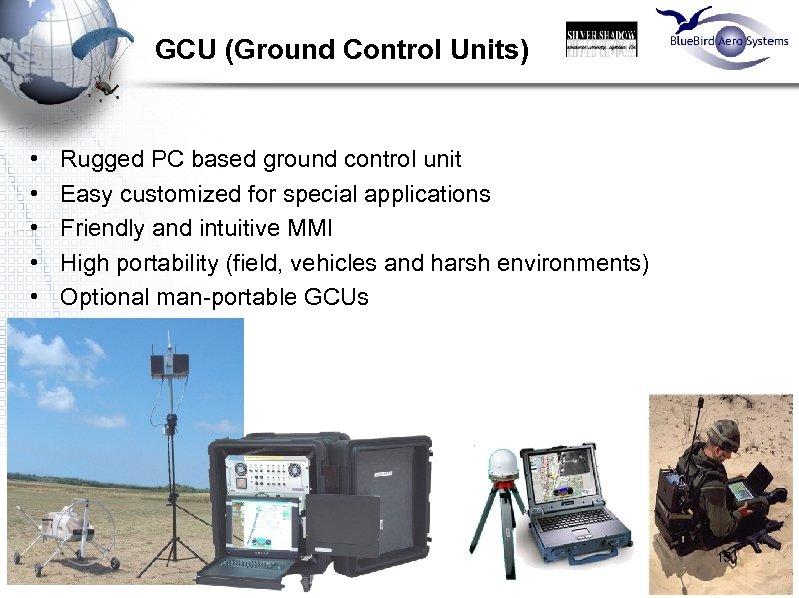 GCU (Ground Control Units) • • • Rugged PC based ground control unit Easy