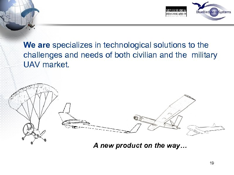 We are specializes in technological solutions to the challenges and needs of both civilian