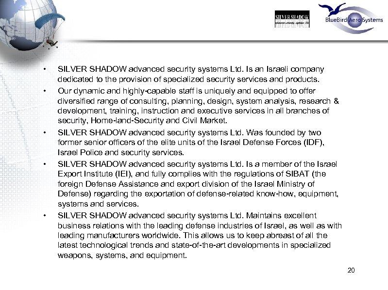 • • • SILVER SHADOW advanced security systems Ltd. Is an Israeli company