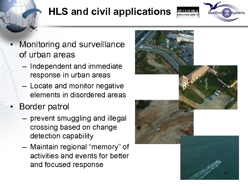 HLS and civil applications • Monitoring and surveillance of urban areas – Independent and