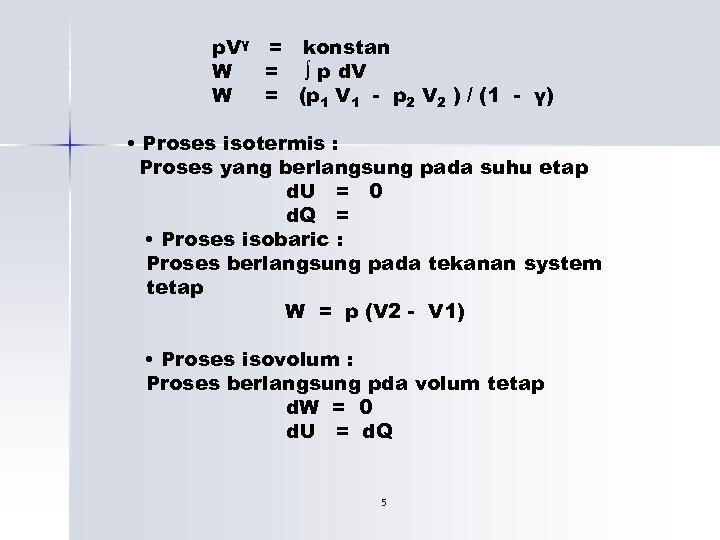 p. Vγ = konstan W = ∫ p d. V W = (p 1