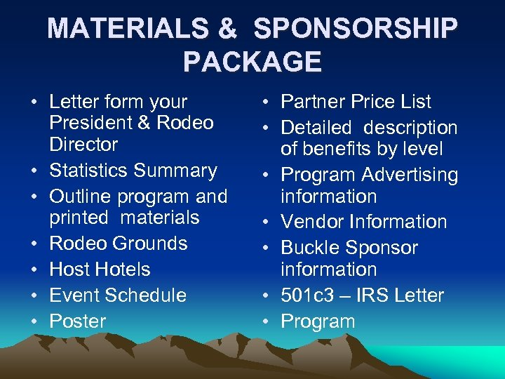 MATERIALS & SPONSORSHIP PACKAGE • Letter form your President & Rodeo Director • Statistics