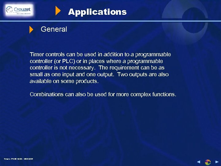 Applications General Timer controls can be used in addition to a programmable controller (or