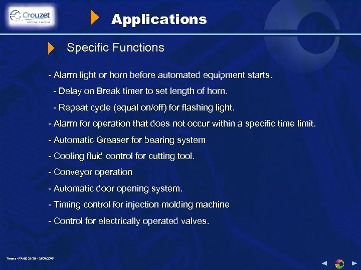 Applications Specific Functions - Alarm light or horn before automated equipment starts. - Delay