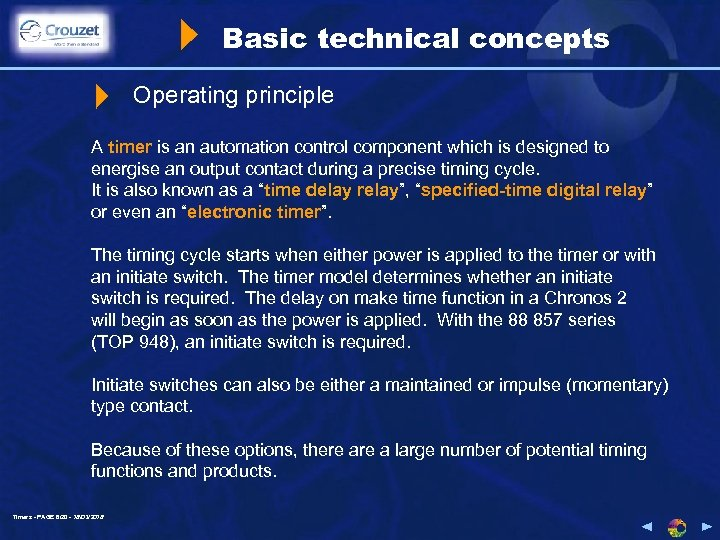 Basic technical concepts Operating principle A timer is an automation control component which is
