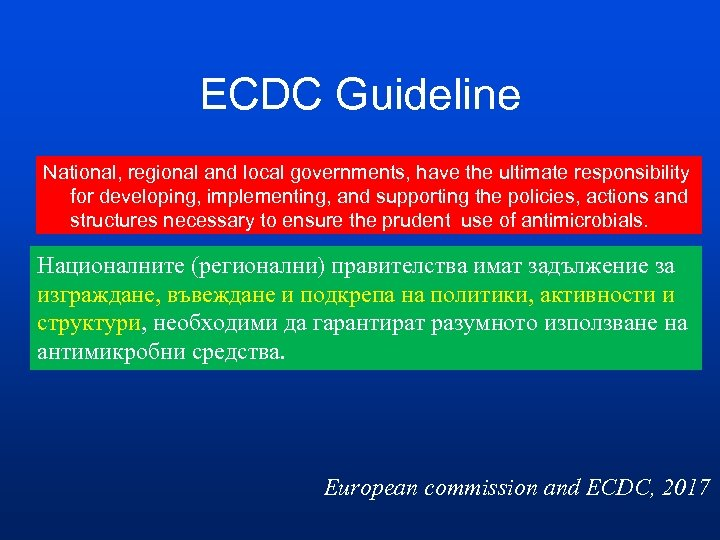 ECDC Guideline National, regional and local governments, have the ultimate responsibility for developing, implementing,