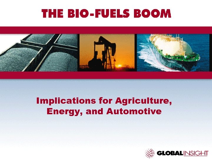 Implications for Agriculture, Energy, and Automotive