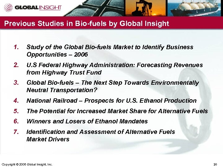 Previous Studies in Bio-fuels by Global Insight 1. Study of the Global Bio-fuels Market
