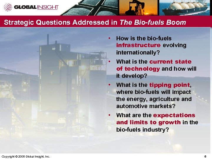 Strategic Questions Addressed in The Bio-fuels Boom • How is the bio-fuels infrastructure evolving