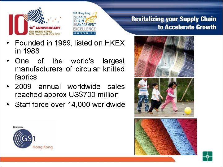 • Founded in 1969, listed on HKEX in 1988 • One of the