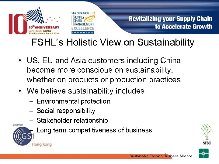 FSHL's Holistic View on Sustainability • US, EU and Asia customers including China become