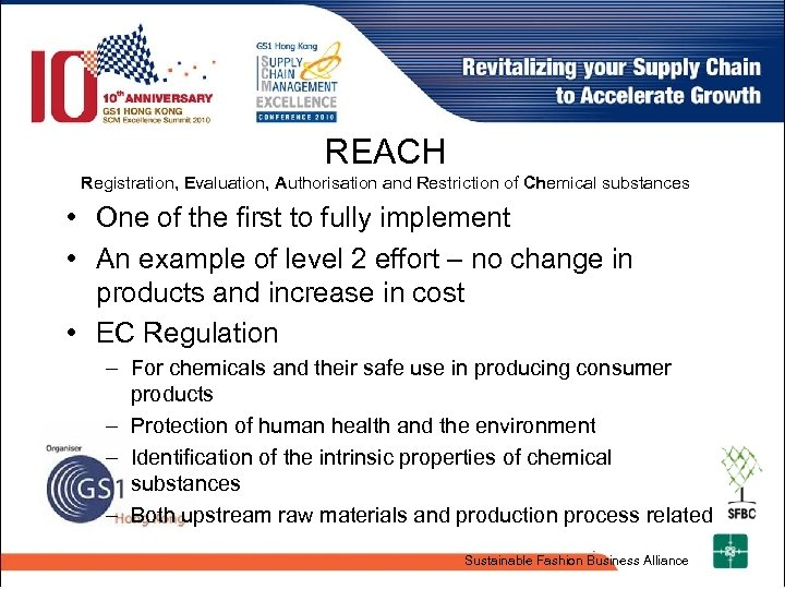 REACH Registration, Evaluation, Authorisation and Restriction of Chemical substances • One of the first