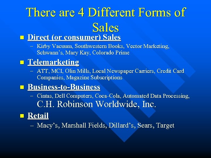 n There are 4 Different Forms of Sales Direct (or consumer) Sales – Kirby