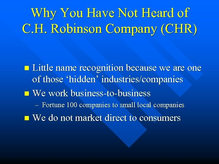 Why You Have Not Heard of C. H. Robinson Company (CHR) Little name recognition