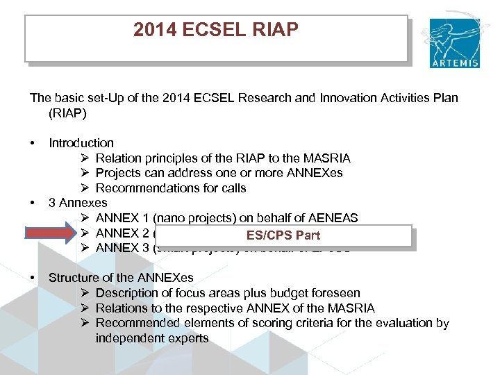2014 ECSEL RIAP The basic set-Up of the 2014 ECSEL Research and Innovation Activities