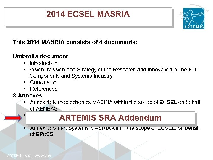 2014 ECSEL MASRIA This 2014 MASRIA consists of 4 documents: Umbrella document • Introduction
