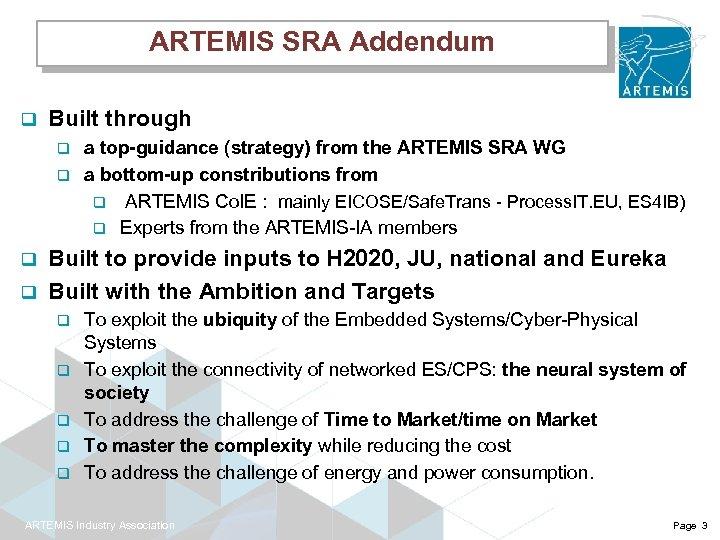 ARTEMIS SRA Addendum q Built through q q a top-guidance (strategy) from the ARTEMIS