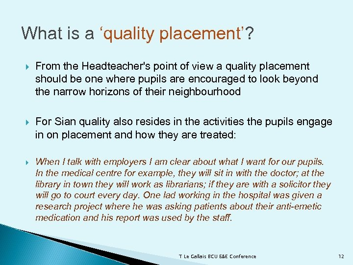 What is a 'quality placement'? From the Headteacher's point of view a quality placement